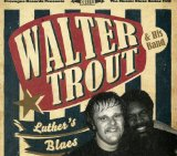 Luther Blues Lyrics Walter Trout