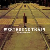 Transitions Lyrics Westbound Train