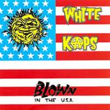 Blown In The U.S.A. Lyrics White Kaps