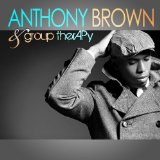 Testimony Lyrics Anthony Brown & Group Therapy