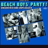 Beach Boys' Party! Uncovered And Unplugged Lyrics The Beach Boys