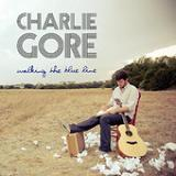 Walking The Blue Line (EP) Lyrics Charlie Gore