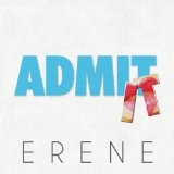 Admit It (Single) Lyrics Erene