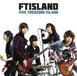 Five Treasure Island Lyrics F.T. Island