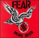 More Beer Lyrics Fear