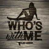 Who's with Me (Single) Lyrics Flo Rida