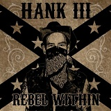 Rebel Within Lyrics Hank Williams III
