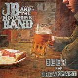 Beer for Breakfast Lyrics JB And The Moonshine Band