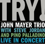 TRY! (John Mayer Trio) Lyrics John Mayer