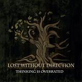 Thinking Is Overrated (EP) Lyrics Lost Without Direction