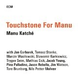 Touchstone for Manu Lyrics Manu Katche