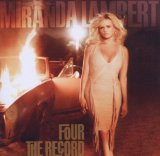 Four The Record Lyrics Miranda Lambert