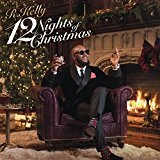 12 Nights Of Christmas Lyrics R. Kelly