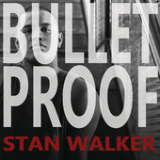 Bulletproof (Single) Lyrics Stan Walker
