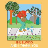 And I Thank You Lyrics The Elwins
