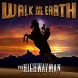 Highwayman - Single Lyrics Walk Off The Earth