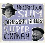 Okiesippi Blues Lyrics Watermelon Slim & Super Chikan