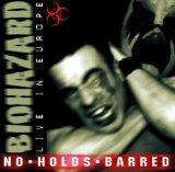 No Holds Barred (Live In Europe) Lyrics Biohazard