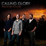 Teach Me to Love (EP) Lyrics Calling Glory