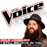 I Still Believe In You (The Voice Performance) [Single] Lyrics Cole Vosbury