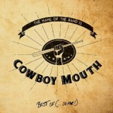 The Name Of The Band Is… Cowboy Mouth Best Of (So Far) Lyrics Cowboy Mouth