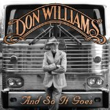 And So It Goes Lyrics Don Williams