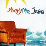 Marry Me Jane Lyrics Marry Me Jane