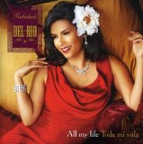 All My Life Lyrics Rebekah Del Rio