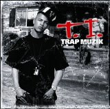 Trap Muzik Lyrics T.I.