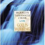 God is Working: Live Lyrics The Brooklyn Tabernacle Choir