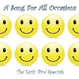 A Song For All Occasions Lyrics The Early Bird Specials