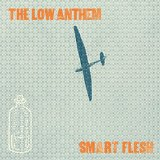 Smart Flesh Lyrics The Low Anthem