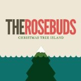 Christmas Tree Island Lyrics The Rosebuds