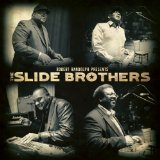 Robert Randolph Presents: The Slide Brothers Lyrics The Slide Brothers