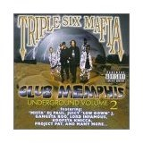 Underground Volume 2 Club Memphis Lyrics THREE SIX MAFIA
