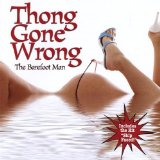 Thong Gone Wrong Lyrics Barefoot Man