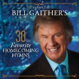 Miscellaneous Lyrics Bill Gaither & Gloria Gaither