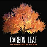 Nothing Rhymes With Woman Lyrics Carbon Leaf