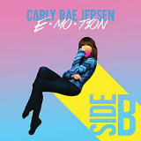 Emotion: Side B (EP) Lyrics Carly Rae Jepsen