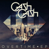 Overtime (EP) Lyrics Cash Cash