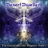 The Great Mystery Remixes Part 1 Lyrics Desert Dwellers