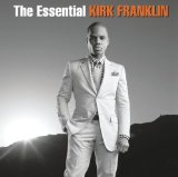 The Essential Kirk Franklin Lyrics Kirk Franklin