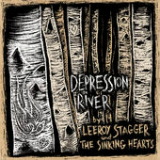 Depression River Lyrics Leeroy Stagger & The Sinking Hearts