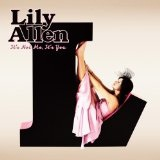 It's Not Me It's You Lyrics Lily Allen