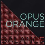 Balance Lyrics Opus Orange
