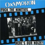 Fuck The Nineties.....Here's Our Noize Lyrics Oxymoron