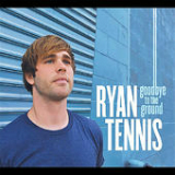 Goodbye to the Ground (EP) Lyrics Ryan Tennis