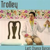 Last Chance Dance Lyrics Trolley