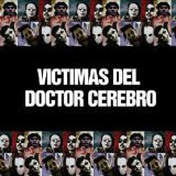 Miscellaneous Lyrics Victimas Del Doctor Cerebro