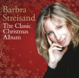 The Classic Christmas Album Lyrics Barbra Streisand